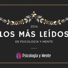 Los 15 artículos más leídos de Psicología y Mente en 2016