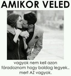 Amikor veled vagyok nem kell azon fáradoznom, hogy boldog legyek Dont Break My Heart, Romance Quotes, I Love You, My Love, My Heart Is Breaking, Picture Quotes, Couple Goals, Funny Quotes, Inspirational Quotes
