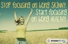 Stop focusing on being skinny. Start focusing on being healthy and the weight will take care of itself.