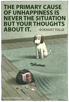Depression quote - The primary cause of unhappiness is never the situation but your thoughts about it.