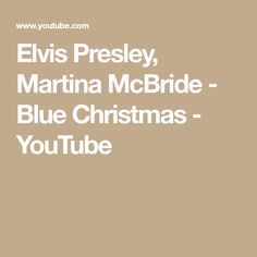 Elvis Presley, Martina McBride - Blue Christmas - YouTube Martina Mcbride, Blue Christmas, Hd Video, Elvis Presley, Music Videos, Youtube, Collage, Collages, Hd Movies