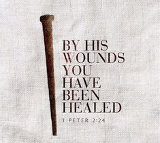 """1 Peter """"By His wounds you have been healed. Healing Scriptures, Bible Scriptures, Tobymac Speak Life, Favorite Bible Verses, Scripture Quotes, Faith In God, Spiritual Quotes, Healing Quotes, Christian Quotes"""