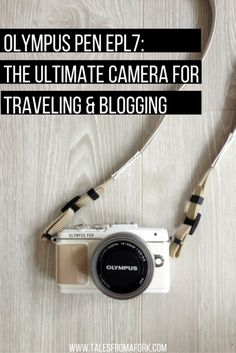 the Olympus PEN EPL7 is the ultimate camera for traveling and blogging because…