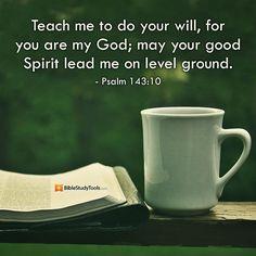 Psalm 143:10   https://www.facebook.com/Jesusorg/photos/873917095970901