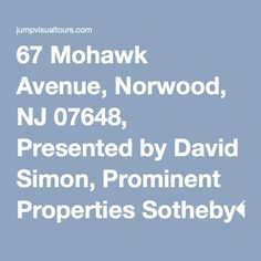 67 Mohawk Avenue, Norwood, NJ 07648, Presented by David Simon, Prominent Properties Sotheby�s International Realty. Powered by Jump Visual