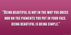 being beautiful 29 Perfect Quotes About Being Beautiful  #beauty #quotes #confidence #woman