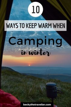 10 Ways to Keep Warm When Camping in Winter
