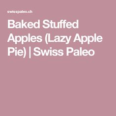 Baked Stuffed Apples (Lazy Apple Pie) | Swiss Paleo