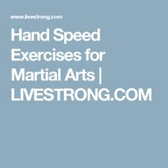 Hand Speed Exercises for Martial Arts | LIVESTRONG.COM