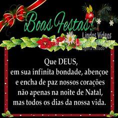 Boas Festas! Que DEUS, em sua infinita bondade, abençoe e encha de paz nossos corações não apenas na noite de Natal, mas todos os dias da nossa vida.