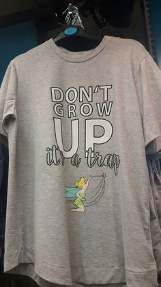 Disney tinkerbell tshirt...don't grow up its a trap!