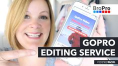 GoPro Editing Service  BroPro Review