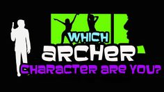 """Which """"Archer"""" Character Are You?"""