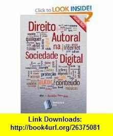 Direito Autoral na Sociedade Digital (Portuguese Edition) (9781619650015) Alexandre Pires Vieira , ISBN-10: 1619650010  , ISBN-13: 978-1619650015 ,  , tutorials , pdf , ebook , torrent , downloads , rapidshare , filesonic , hotfile , megaupload , fileserve