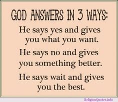 God answers in 3 ways #god #jesus #quotes #religion #religionquotes #religousquote