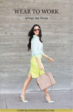 Wear To Work: Spring's Top Trends | http://www.corporatefashionista.com/