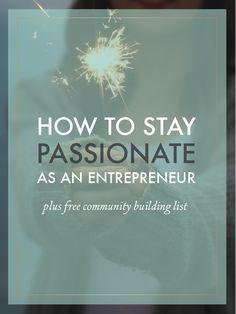 How to Stay Passionate as an Entrpreneur (plus free community building list) // Triple M Studios Design