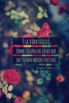 La vida no tiene sentido si no la sentimos :)