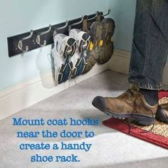 This simple DIY project is the answer to shoe storage in small spaces at the back door. It is also the answer for larger spaces where there is no closet to hide shoes or for people who simply like order in their lives. This DIY shoe rack is made from a stained board and coat hooks. Mount the board into wall studs and hang your shoes. You can do 2 or 3 racks like this.