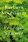 Prodigal Summer by Barbara Kingsolver. I have two copies on-hand at all times because there is always someone special needing to read that story that makes you happy you're alive, cause you to laugh uncontrollably wherever you are reading it, cause you to blat (?sp) your own flash flood, make you hunger for that one challenge you've been avoiding, and remember what you are here for...plus MOTH LOVE...if you haven't experienced that, you need to!!!!!