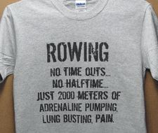 rowing - no time outs..no halftime..just 2000 meters of adrenaline pumping, lung busting pain.
