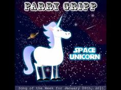 Space Unicorn... BEST. SONG. EVER.