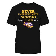 Never Underestimate the Power of a Tiger.
