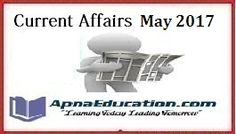 Current Affairs 1st May-Daily GK Updates, Today Important Questions Answers, GK & Current Affairs 1st May 2017