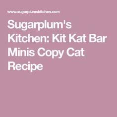 Sugarplum's Kitchen: Kit Kat Bar Minis Copy Cat Recipe