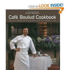 Daniel Boulud's Cafe Boulud Cookbook: French-American Recipes for the Home Cook - recommended by Keith Dixon in his essay in Man with a Pan.