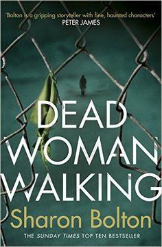 Dead Woman Walking: Sharon Bolton