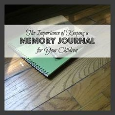 Keeping a memory journal for your kids is a easy way to record all of those everyday moments and memories. This is the perfect memory keeper, especially for those of us who are not great at keeping up with elaborate baby books or scrap books! Best part is it's frugal! All you need is a notebook and a pen!!!!