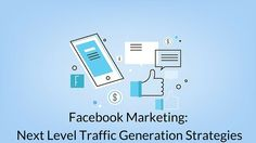 Free Udemy Course – Facebook Marketing: Next Level Traffic Generation Strategies (Worth $300)