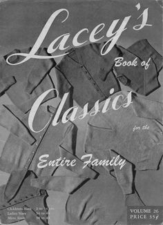 LACEYS BOOK OF CLASSICS FOR THE ENTIRE FAMILY Volume 26 copyright 1954 by T. M. Lacey, 20 pages, vintage pattern book, includes 22 knitting patterns for the family, childrens sizes 2 to 14 years, ladies sizes 34 to 44, mens sizes 38 to 44. #VintageKnittingPatterns