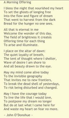 Image result for a morning offering john.o donohue Wise Words, Affirmations, Blessed, Inspirational Quotes, Shiva Shakti, Blessings, Poetry, Dance, Image