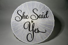 """She Said Yes"" Parasols.    Find these at The Original Bridal Swap THIS Sunday, Apr 27  www.bridalswap.ca"