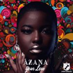 Azana – Your Love (Official Audio) New Song Download, Free Mp3 Music Download, Mp3 Music Downloads, Listen Download, Great Song Lyrics, Music Video Song, Me Too Lyrics, Diamond Songs, New Hit Songs