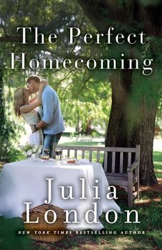 The Perfect Homecoming (Pine River #3).     by Julia London. Review :- https://www.goodreads.com/review/show/1192974032