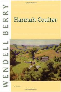 Hannah Coulter: Wendell Berry: 9781593760786: Amazon.com: Books