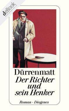 Friedrich Dürrenmatt Der Richter und sein Henker