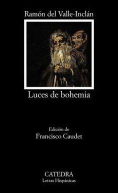 Luces de bohemia / Ramón del Valle-Inclán ; edición de Francisco Gaudet