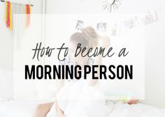 How to become a morning person - www.withacitydream.com