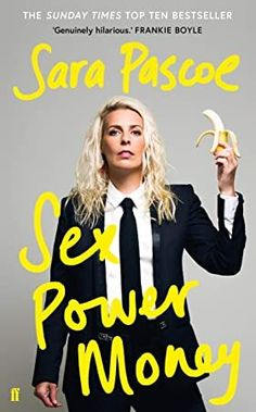 Sex Power Money is a thought-provoking and riotously funny take on the oldest discussion from Sara Pascoe, narrated by the author. Got Books, Books To Read, Sara Pascoe, Frankie Boyle, It Pdf, December, The Sunday Times, Animal Books, Successful Women