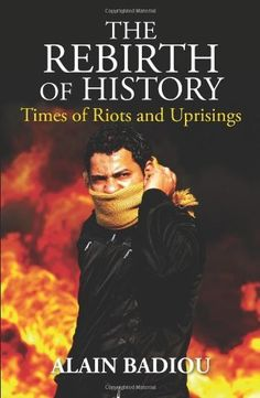 The Rebirth of History: Times of Riots and Uprisings by Alain Badiou. $13.28