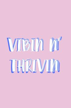 vibin n thrivin Cute Quotes, Words Quotes, Wise Words, Sayings, Pink Quotes, Quote Backgrounds, Wallpaper Quotes, Positive Backgrounds, Positive Quotes Wallpaper