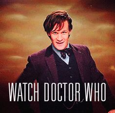 You! Watch Doctor Who.