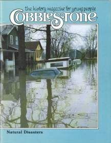 """This magazine is called """"The History Magazine for Young People Cobble Stone.""""This particular one is on natural disasters and has a personal story involved for students to hear. Afterwards students are to create a survival kit to place in their car or to tell their parents about in order to be prepared."""