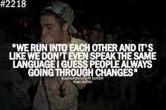 Mac miller , one of my favorite quotes from him!<3