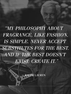 Every Ralph Lauren fragrance is crafted with careful precision and attention to detail. Discover a new signature scent at the Ralph Lauren Fragrance Bar. Perfume Quotes, Man Page, Daily Mantra, My Philosophy, Polo Ralph Lauren, Fashion Quotes, Amazing Quotes, Fashion Company, Beautiful Words