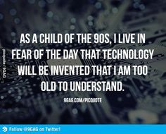 My fear as a child of the 90s.